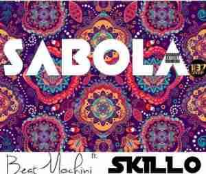 Beatmochini - Sabola Ft. Skillo